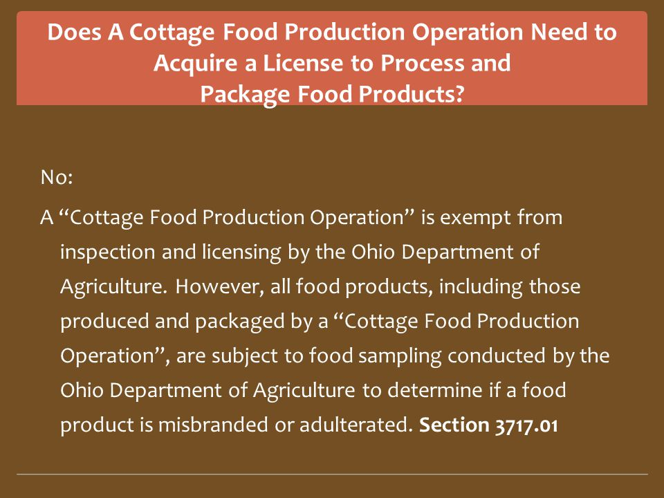 Does A Cottage Food Production Operation Need to Acquire a License to Process and Package Food Products.