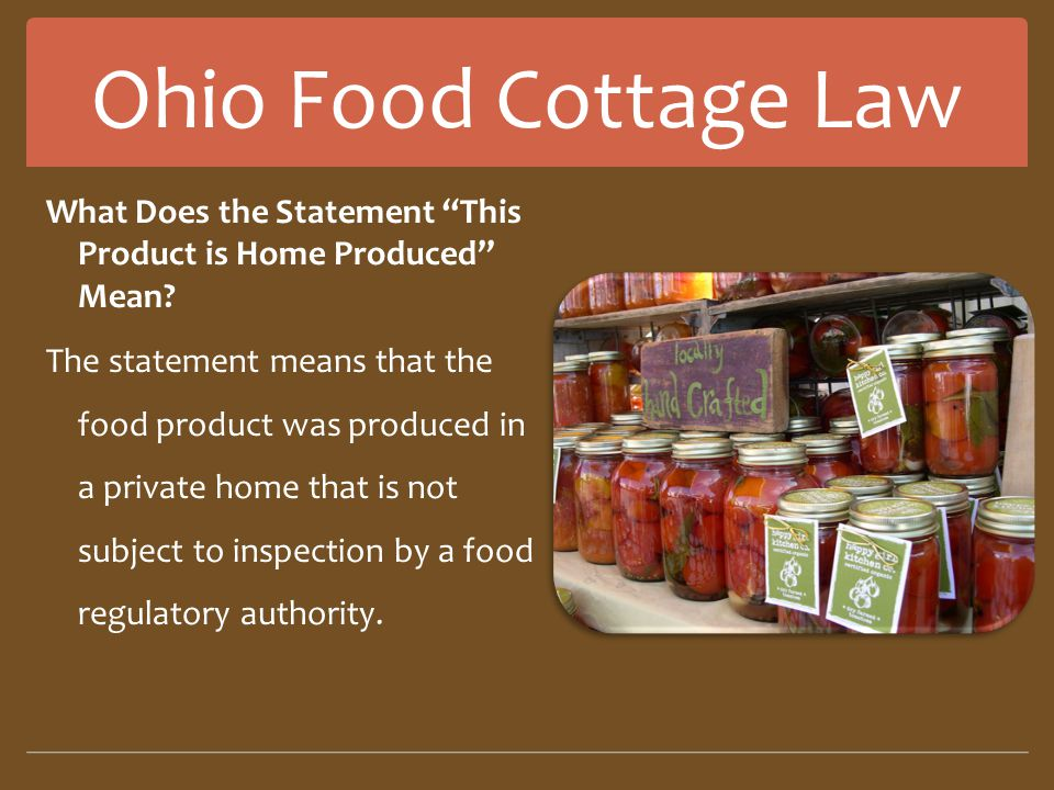 Ohio Food Cottage Law What Does the Statement This Product is Home Produced Mean.