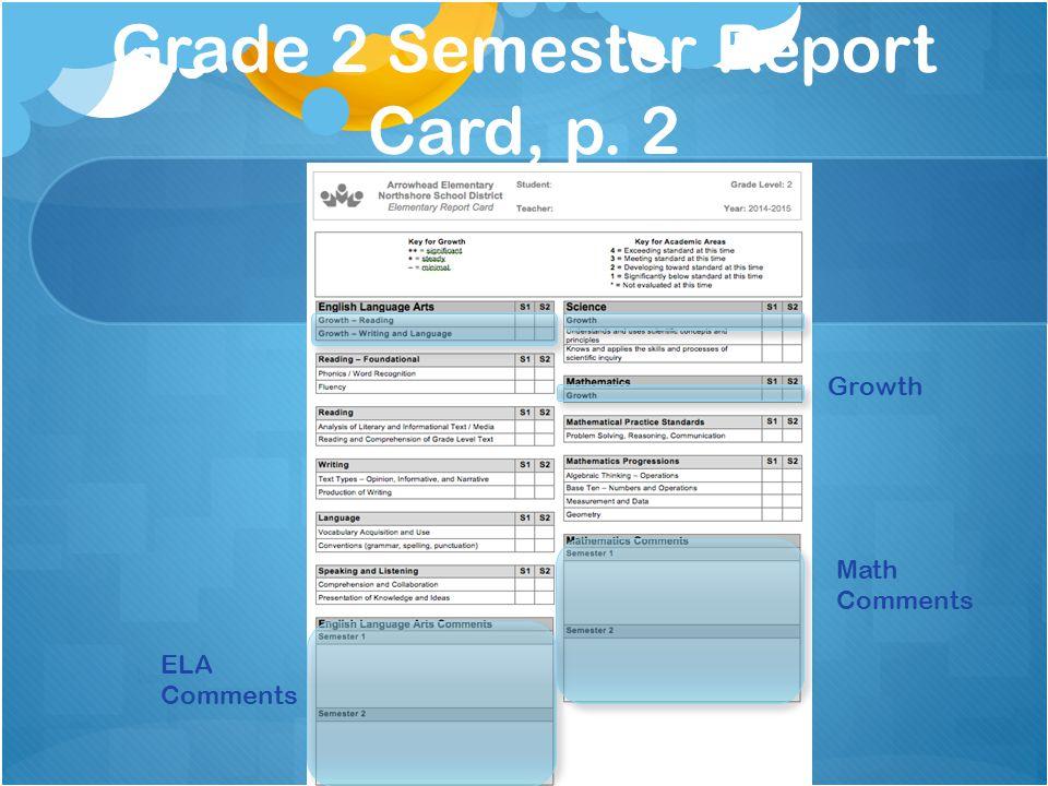 Grade 2 Semester Report Card, p. 2 ELA Comments Math Comments Growth