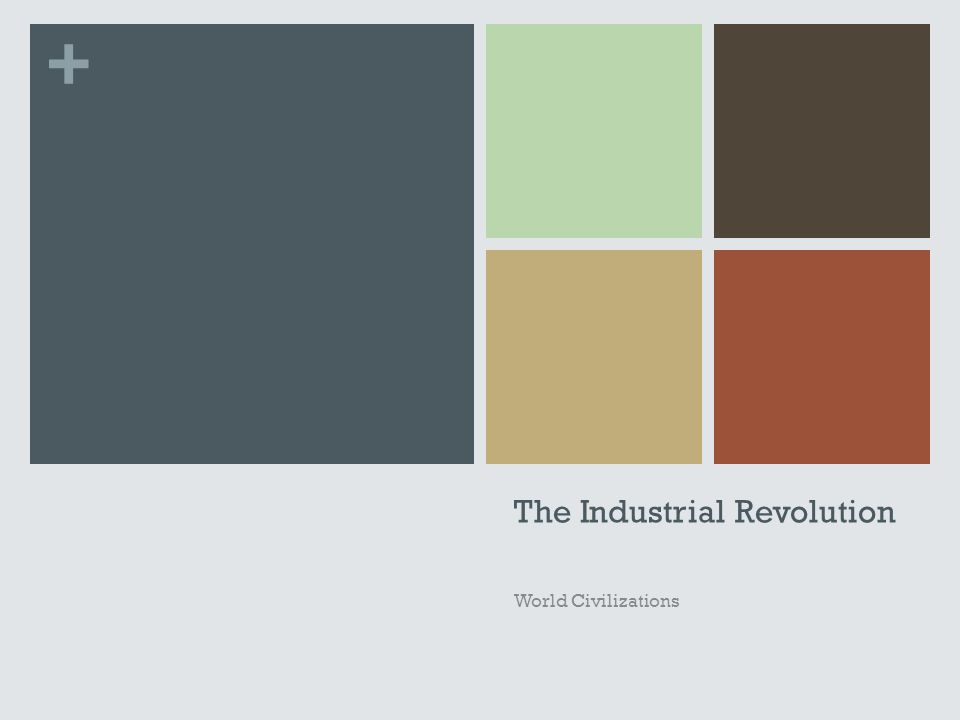 + The Industrial Revolution World Civilizations