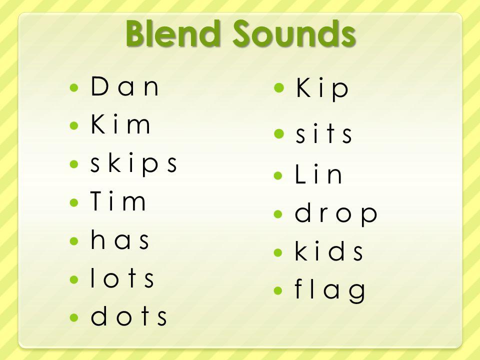 Blend Sounds D a n K i m s k i p s T i m h a s l o t s d o t s K i p s i t s L i n d r o p k i d s f l a g