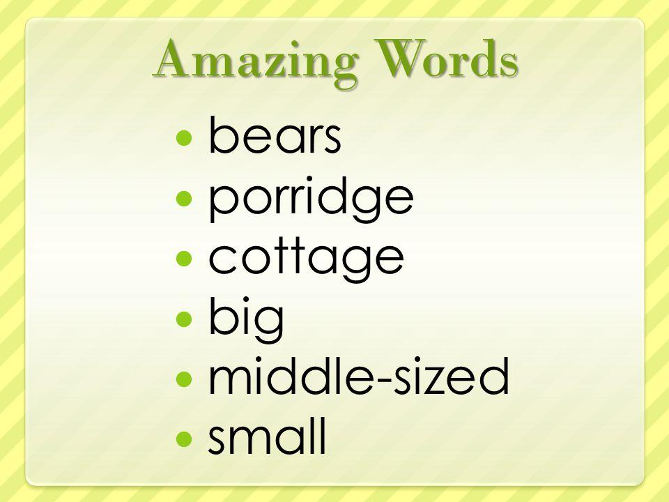 Amazing Words bears porridge cottage big middle-sized small