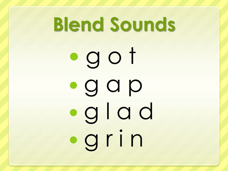 Blend Sounds g o t g a p g l a d g r i n