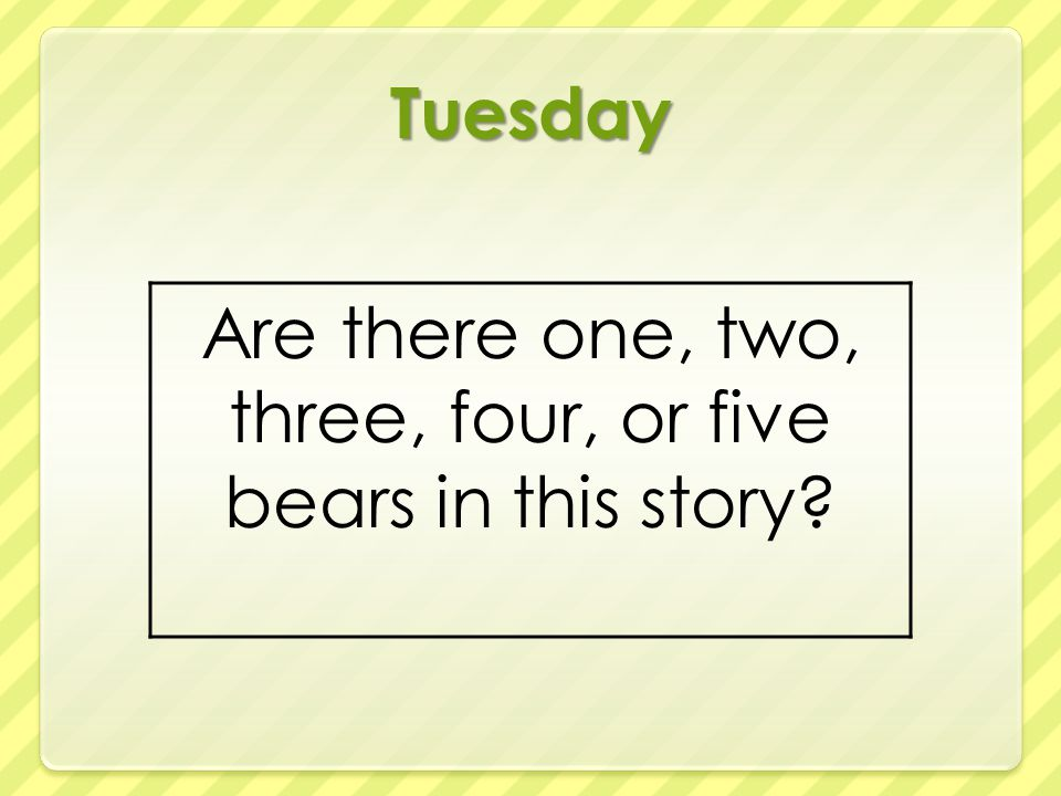 Tuesday Are there one, two, three, four, or five bears in this story
