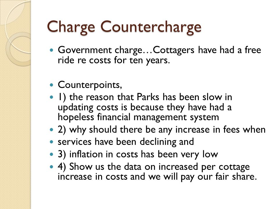 Charge Countercharge Government charge…Cottagers have had a free ride re costs for ten years.