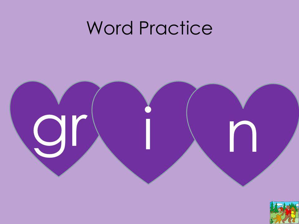 Word Practice gr i n