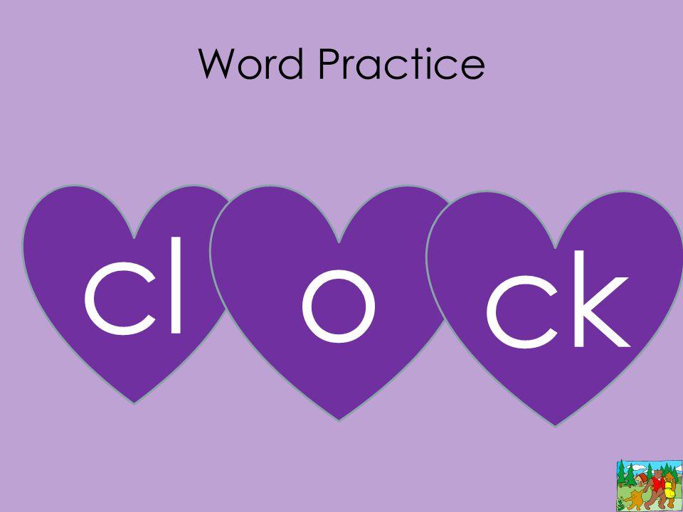Word Practice cl o ck