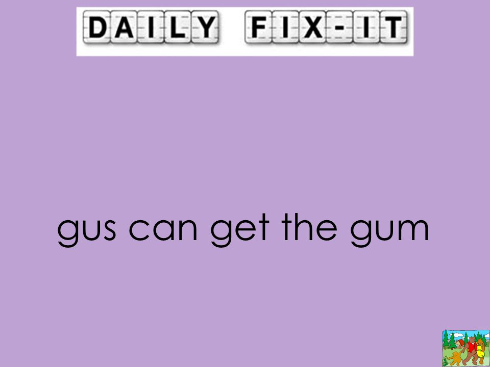 gus can get the gum