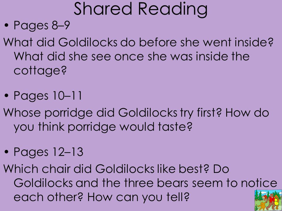 Shared Reading Pages 8–9 What did Goldilocks do before she went inside.