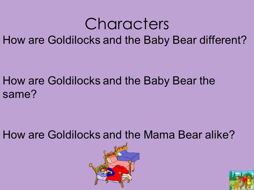 Characters How are Goldilocks and the Baby Bear different.
