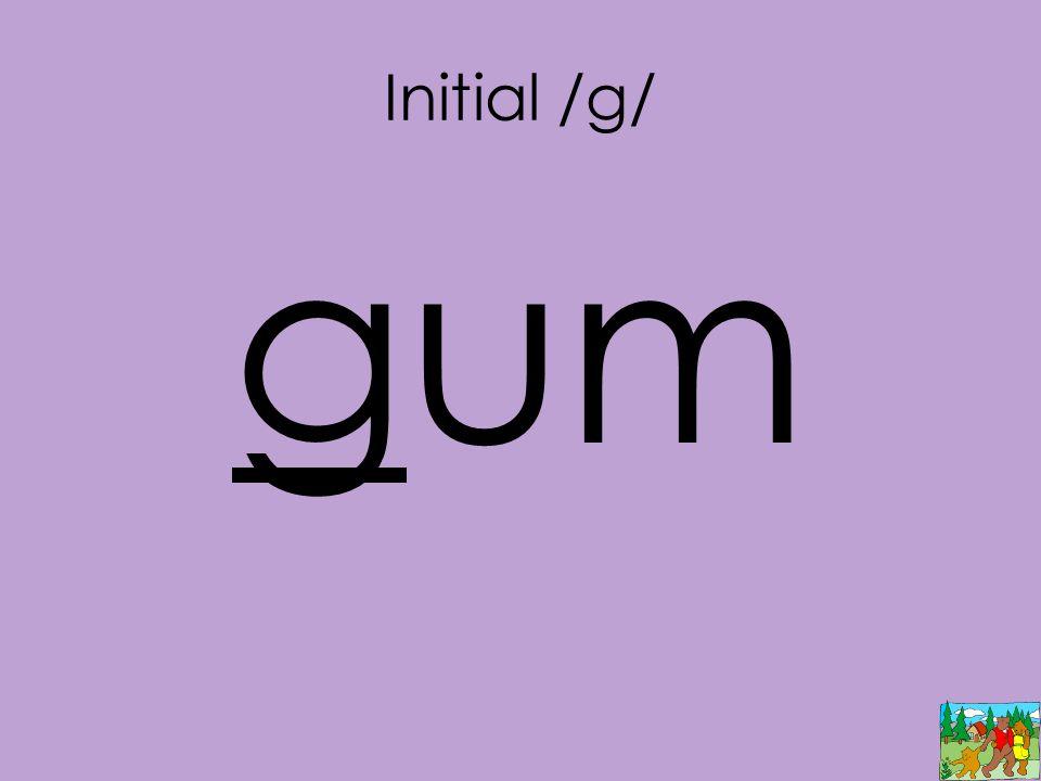 Initial /g/ gum