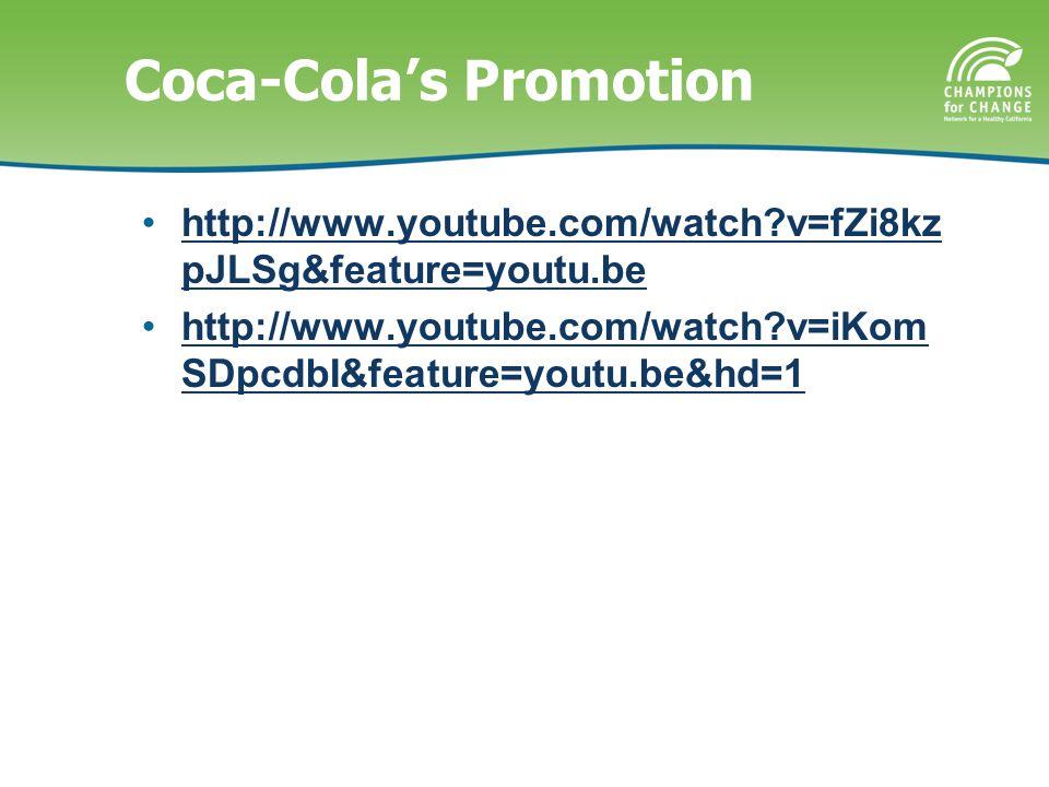 Coca-Cola's Promotion http://www.youtube.com/watch v=fZi8kz pJLSg&feature=youtu.behttp://www.youtube.com/watch v=fZi8kz pJLSg&feature=youtu.be http://www.youtube.com/watch v=iKom SDpcdbI&feature=youtu.be&hd=1http://www.youtube.com/watch v=iKom SDpcdbI&feature=youtu.be&hd=1