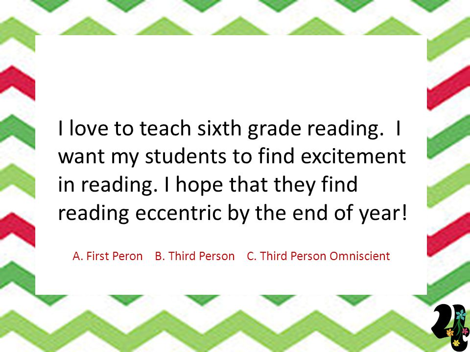 I love to teach sixth grade reading. I want my students to find excitement in reading. I hope that they find reading eccentric by the end of year! A.
