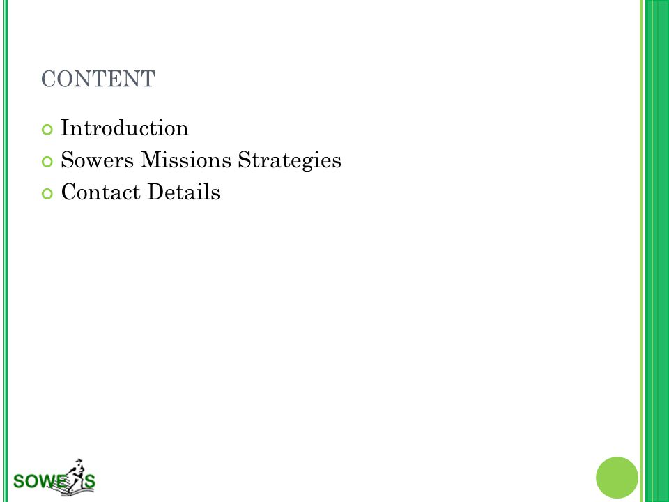 CONTENT Introduction Sowers Missions Strategies Contact Details