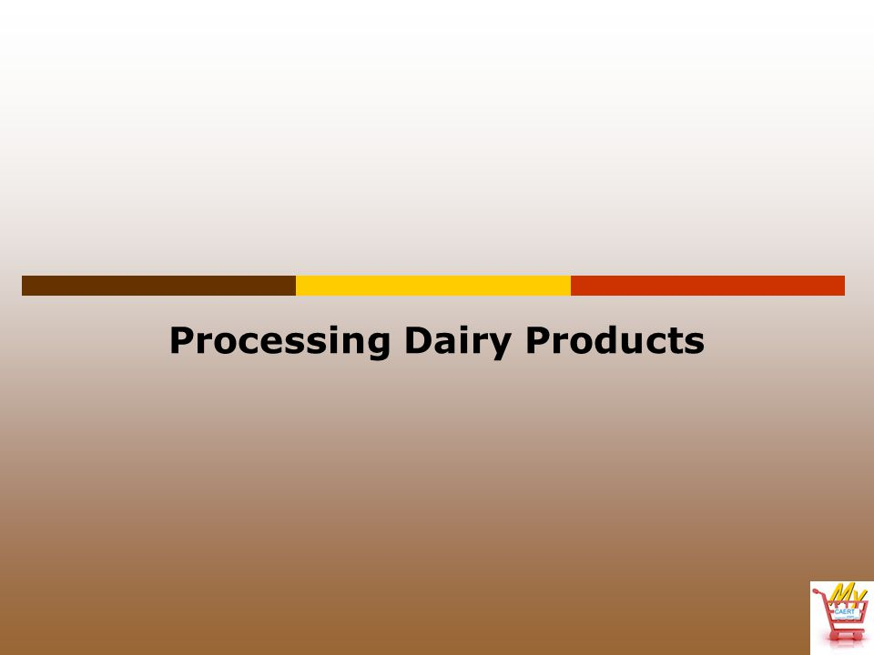 Processing Dairy Products