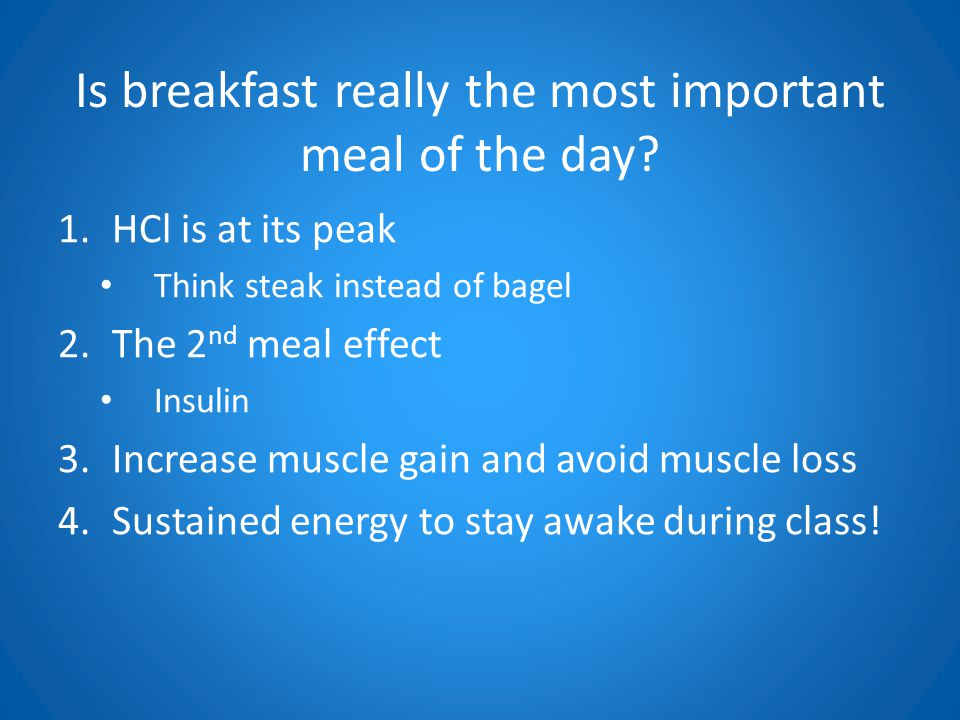 Is breakfast really the most important meal of the day.