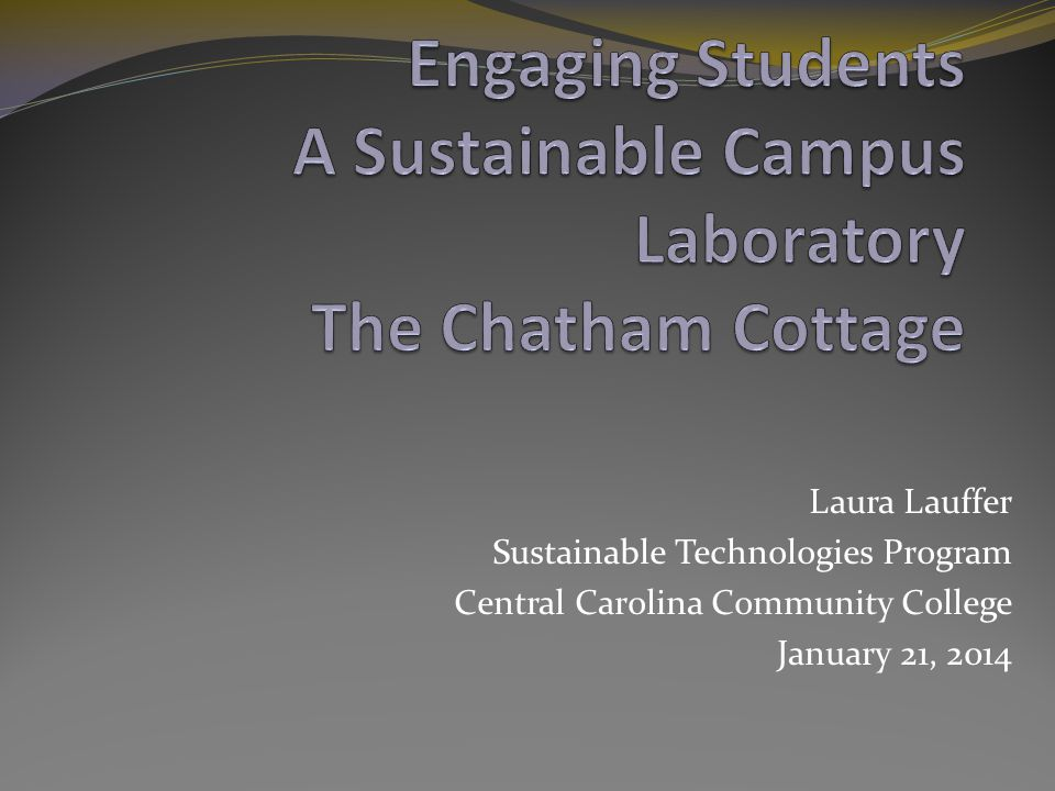 Central Carolina Community College- Sustainable Campus Pioneer In 1996 local farmers, non- profit organizations and NC Cooperative Extension approached CCCC to create a sustainable agriculture training program.
