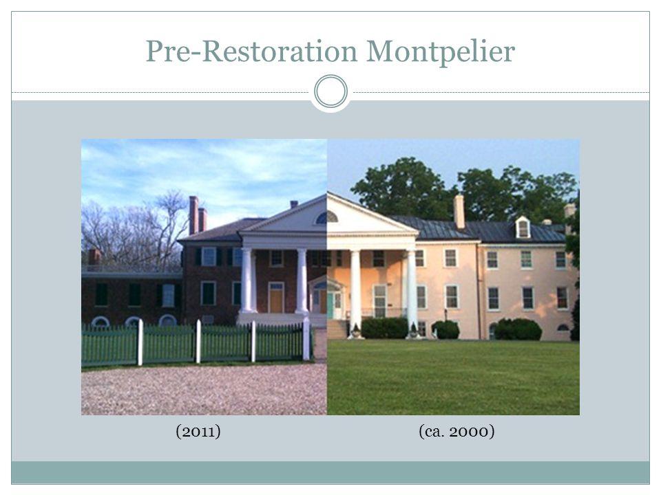 Pre-Restoration Montpelier (2011) (ca. 2000)