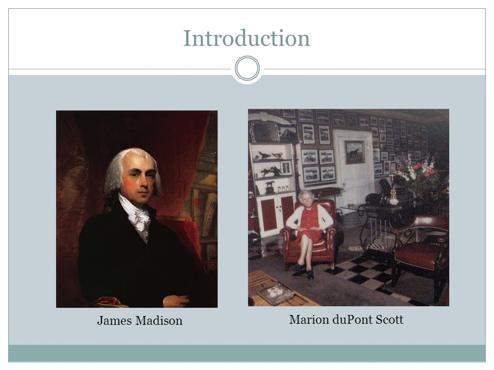 Introduction James Madison Marion duPont Scott