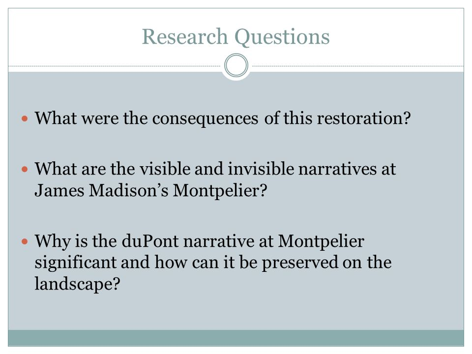 Research Questions What were the consequences of this restoration.