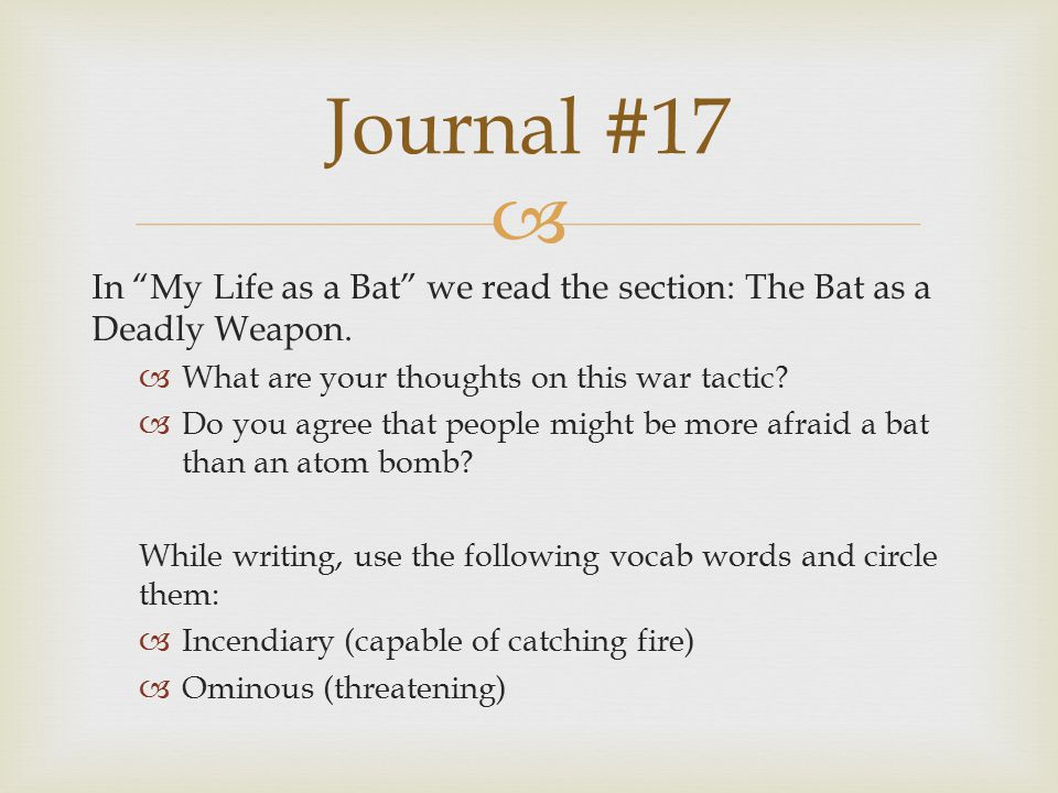 In My Life as a Bat we read the section: The Bat as a Deadly Weapon.