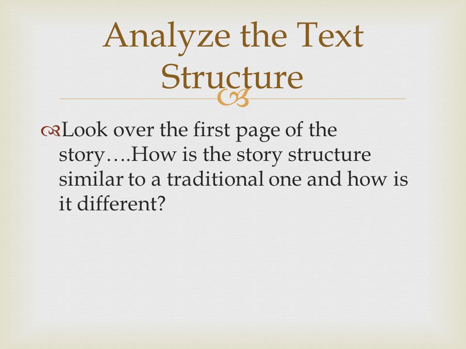   Look over the first page of the story….How is the story structure similar to a traditional one and how is it different.