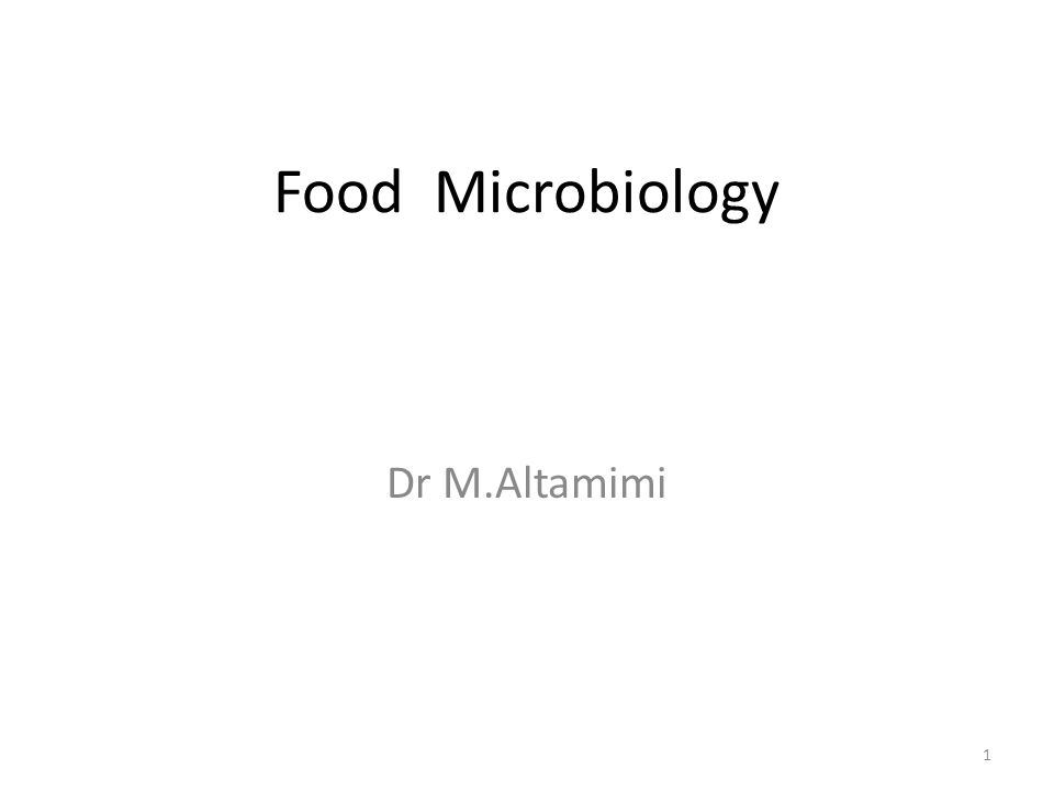 Food Microbiology Dr M.Altamimi 1