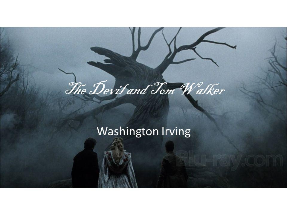 The Devil and Tom Walker Washington Irving