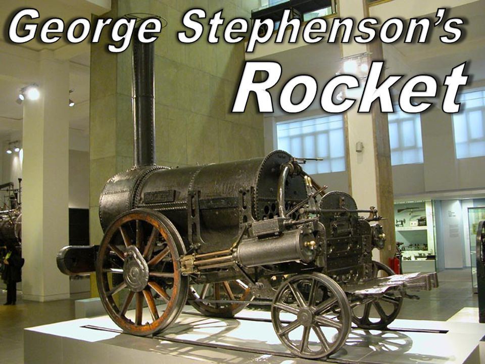 Richard Trevithick (GB) makes first locomotive…1804  George Stevenson's (GB) Rocket in 1829  –Stevenson is leading producer of locomotives in Western World