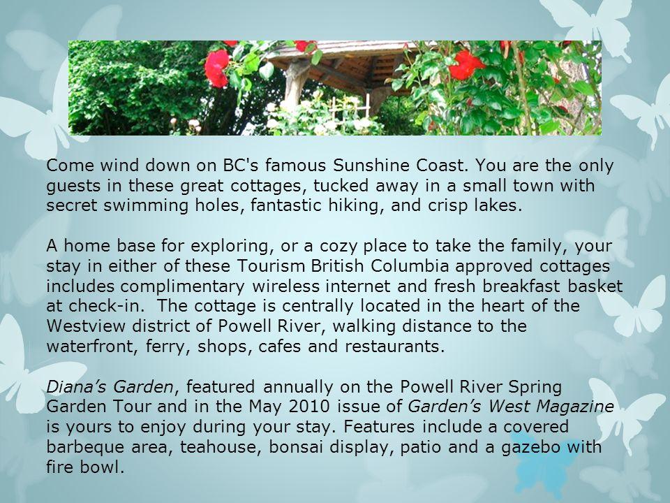 Come wind down on BC s famous Sunshine Coast.
