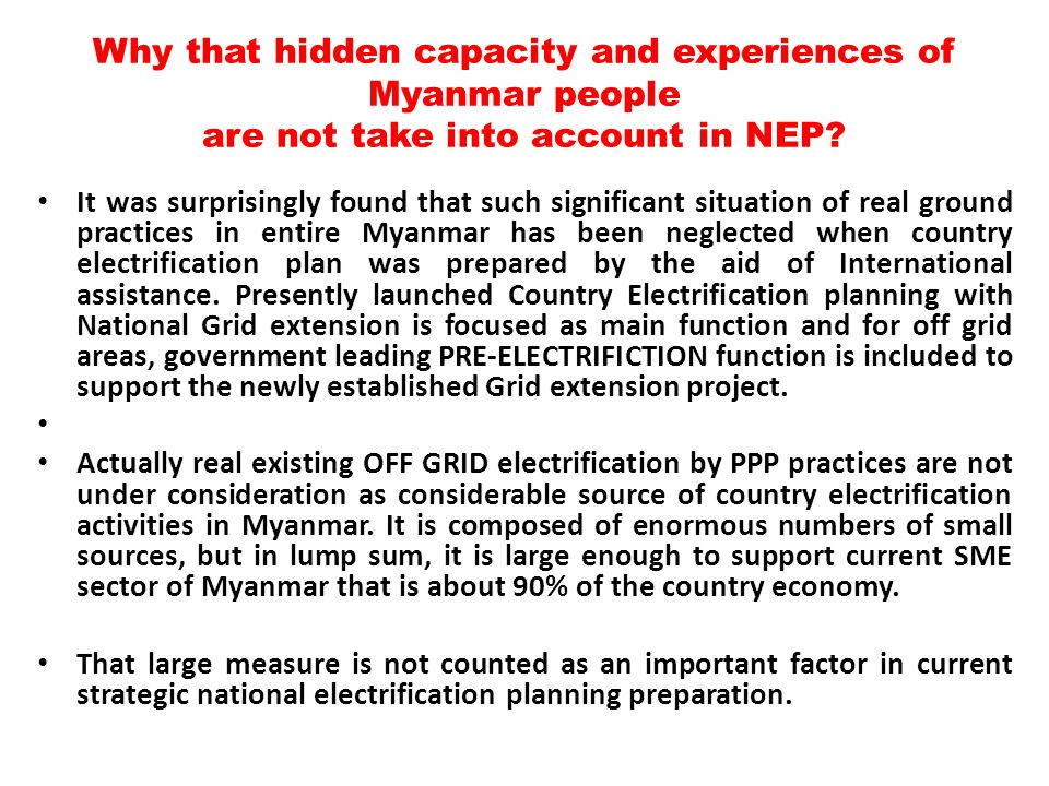 Why that hidden capacity and experiences of Myanmar people are not take into account in NEP.