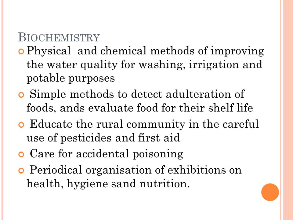 B IOCHEMISTRY Physical and chemical methods of improving the water quality for washing, irrigation and potable purposes Simple methods to detect adult