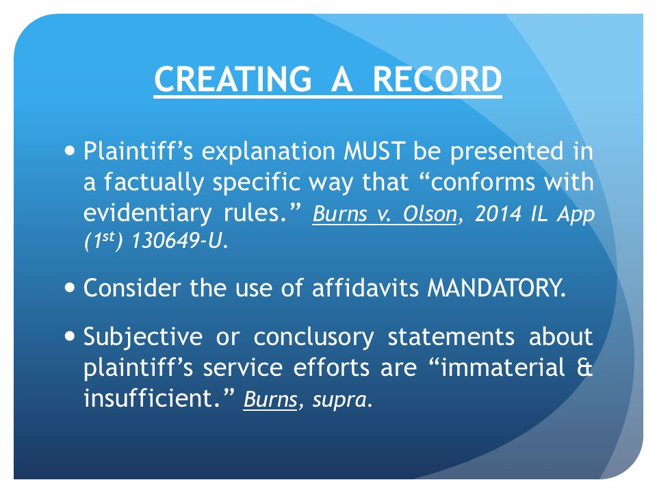 CREATING A RECORD Plaintiff's explanation MUST be presented in a factually specific way that conforms with evidentiary rules. Burns v.