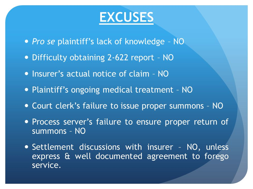 EXCUSES Pro se plaintiff's lack of knowledge – NO Difficulty obtaining 2-622 report – NO Insurer's actual notice of claim – NO Plaintiff's ongoing med