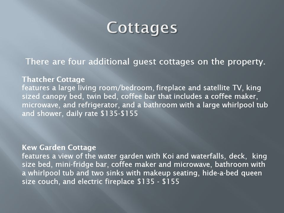 There are four additional guest cottages on the property.