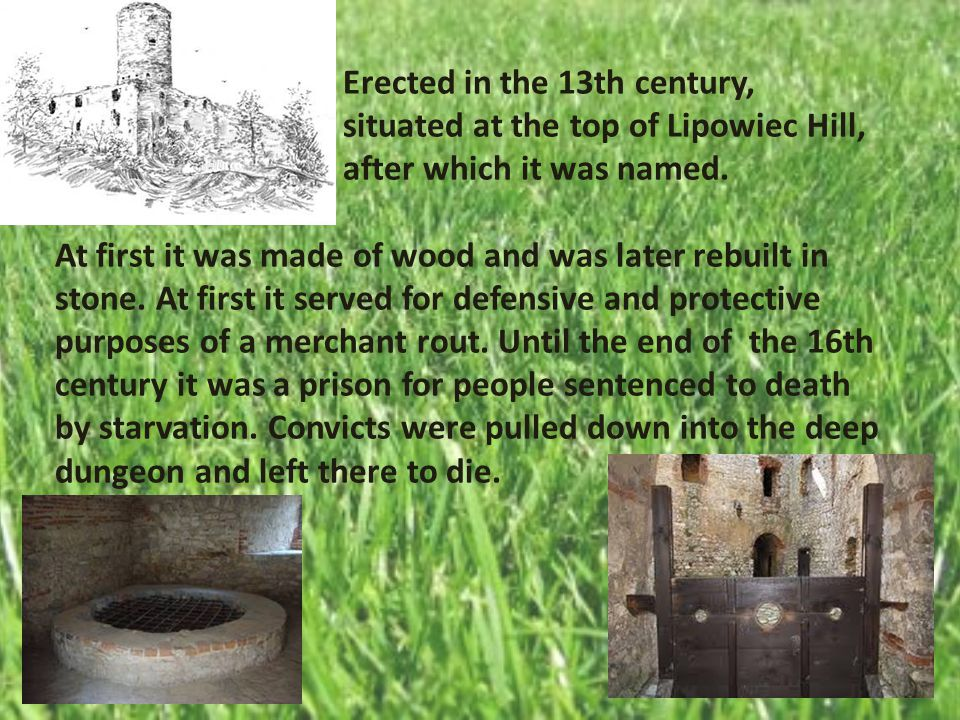 Erected in the 13th century, situated at the top of Lipowiec Hill, after which it was named.