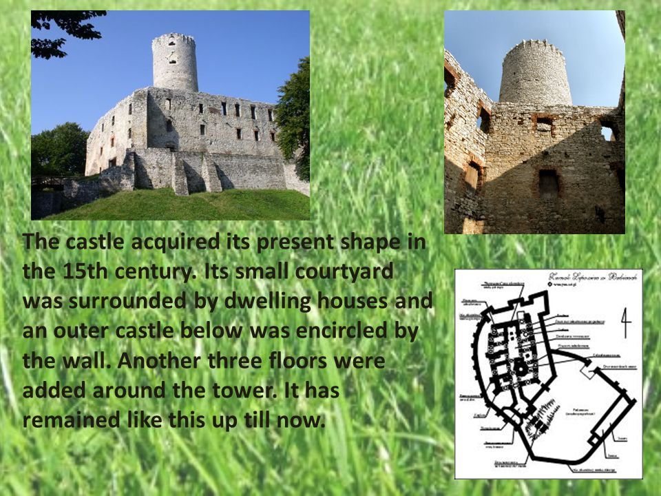 The castle acquired its present shape in the 15th century.