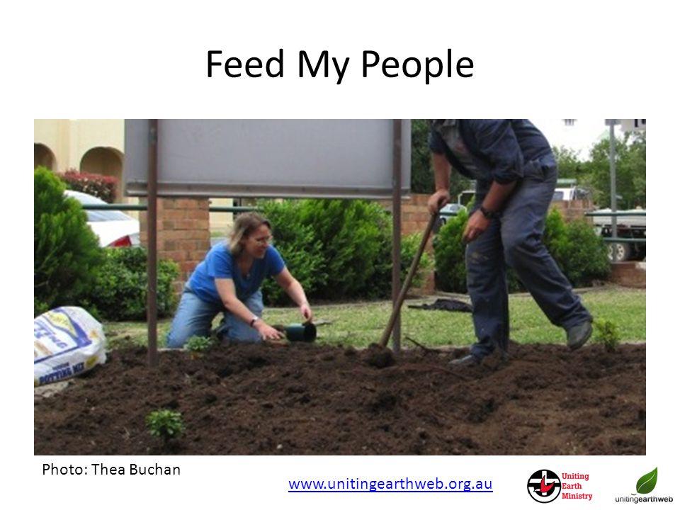 Feed My People Photo: Thea Buchan www.unitingearthweb.org.au