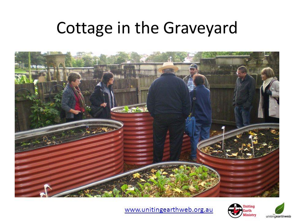 Cottage in the Graveyard www.unitingearthweb.org.au