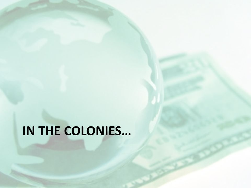 IN THE COLONIES…