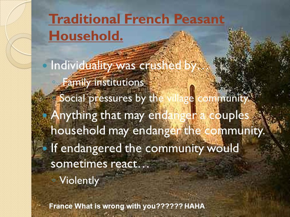 Traditional French Peasant Household.