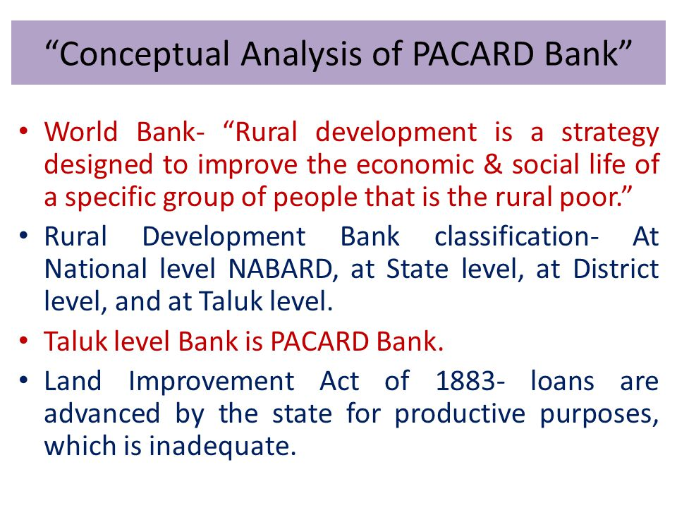 Contd- o Commercial and regional rural banks are disbursing long term loans better than PACARD Banks.
