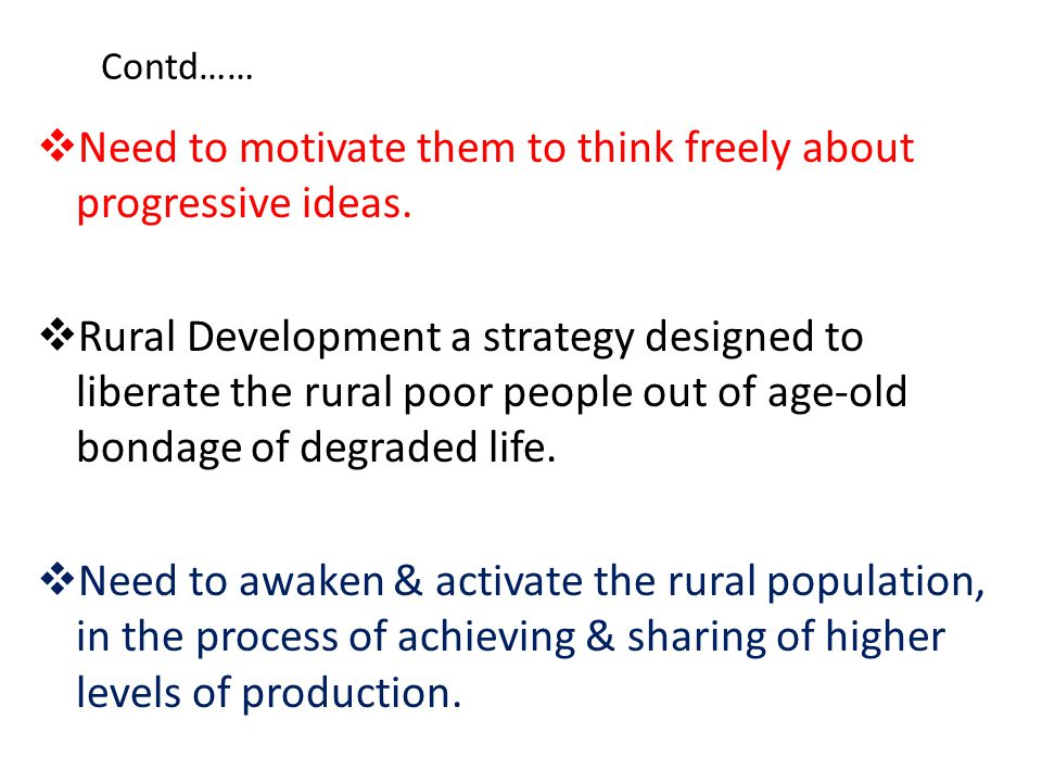 Conceptual Analysis of Rural Development  Development- Qualitative change & increase in potential of people for a betterment of living conditions in future.