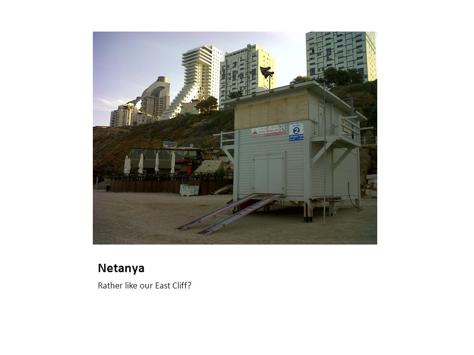 Netanya Rather like our East Cliff?