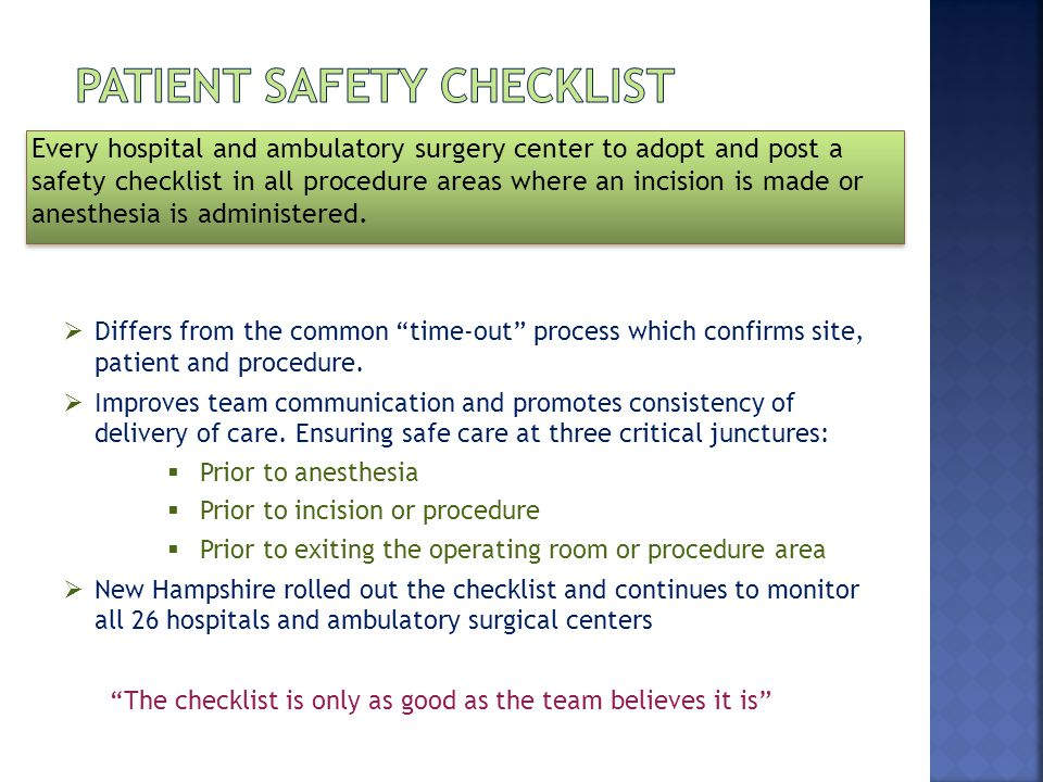 Every hospital and ambulatory surgery center to adopt and post a safety checklist in all procedure areas where an incision is made or anesthesia is administered.