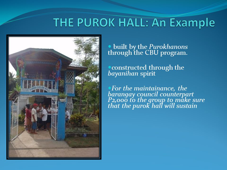 built by the Purokhanons through the CBU program.