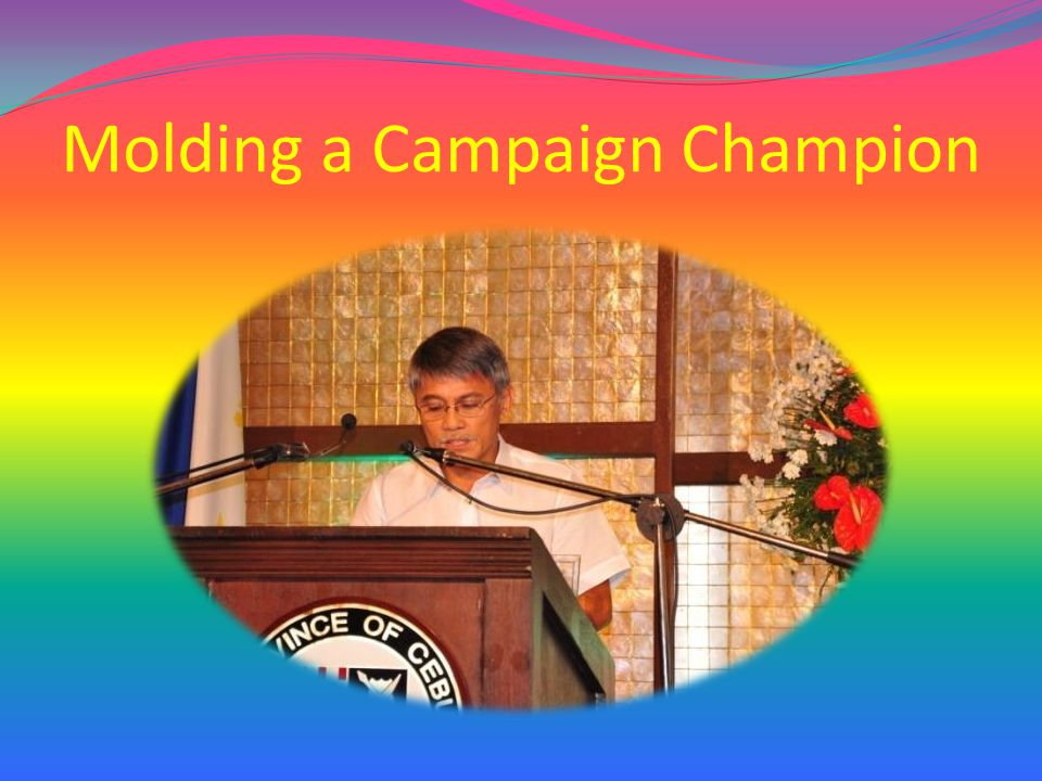 Molding a Campaign Champion