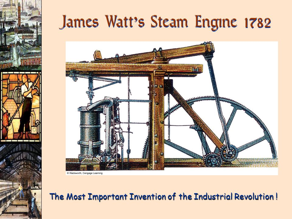 James Watt ' s Steam Engine 1782 ( The Most Important Invention of the Industrial Revolution !