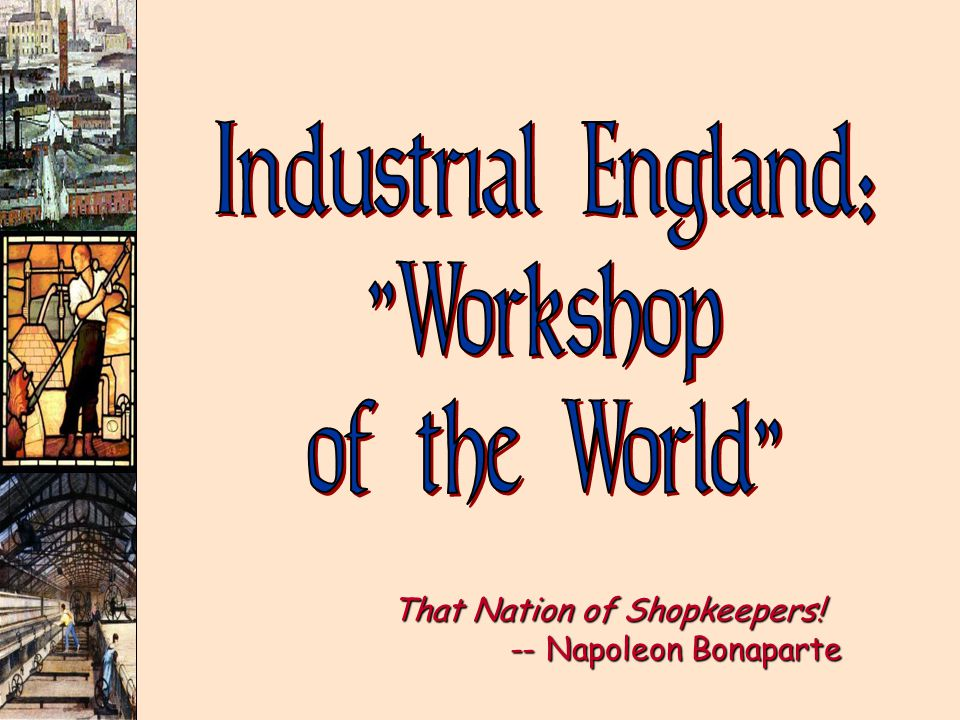 That Nation of Shopkeepers! -- Napoleon Bonaparte