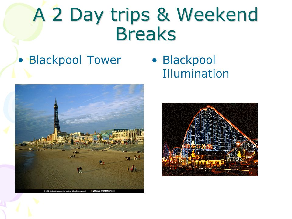 A 2 Day trips & Weekend Breaks Blackpool TowerBlackpool Illumination